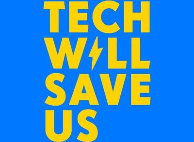 tech will save us