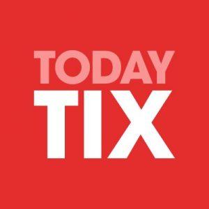 today tix